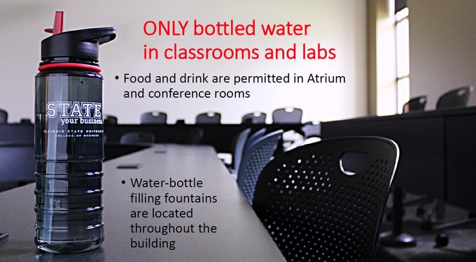 No food or drink in classrooms Only bottled water